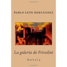 La Galería de Frivolini por Pablo León Hernández